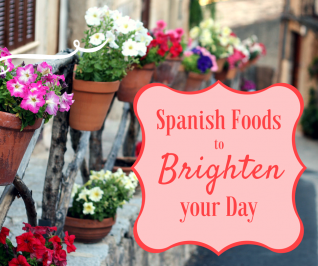 ¡Alegrarse! 9 alimentos españoles para alegrar tu día