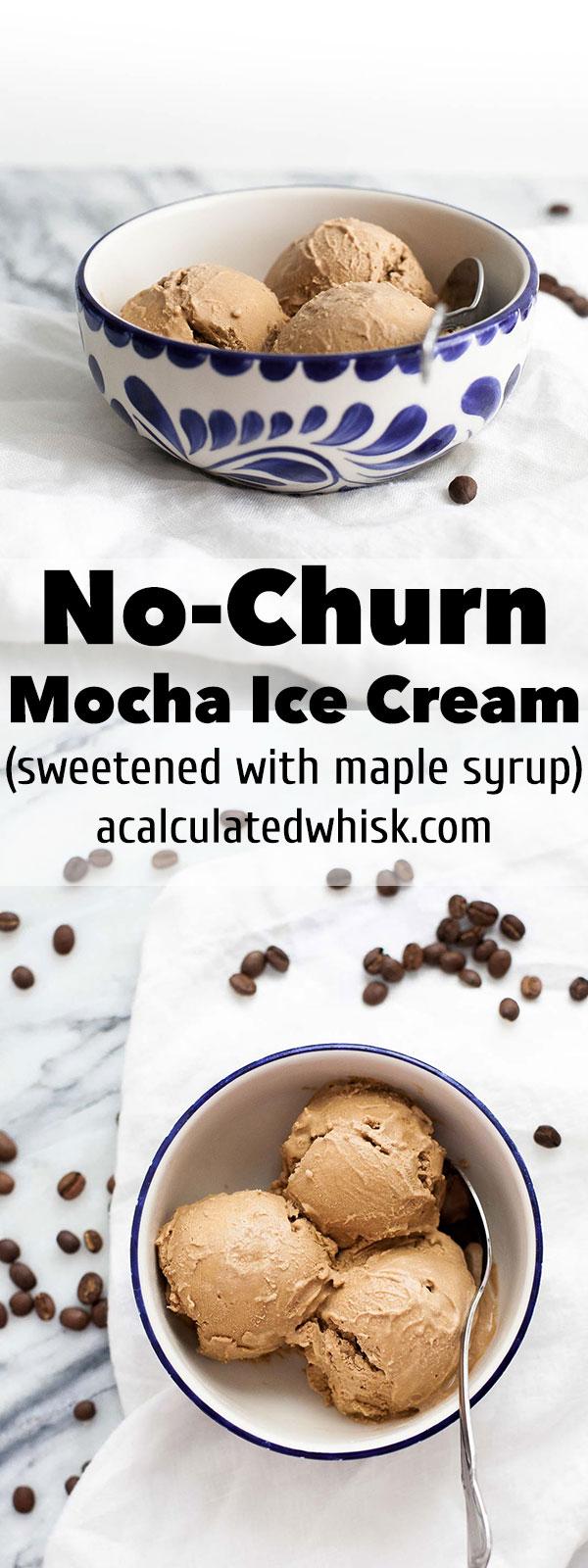 No-Churn Mocha Ice Cream (endulzado con jarabe de arce) | acalculatedwhisk.com