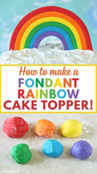Fondant Rainbow Cake Topper | De SugarHero.com