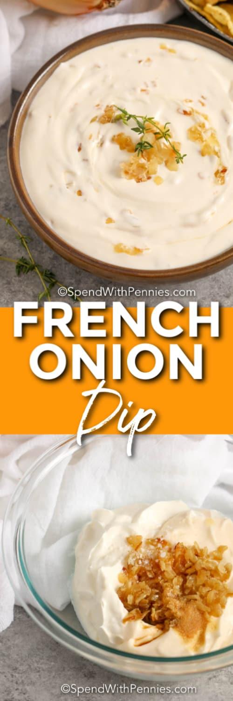 Imagen superior: un tazón de salsa de cebolla francesa adornado con cebolla caramelizada y tomillo. Imagen inferior: ingredientes de inmersión de cebolla francesa en un recipiente de vidrio para combinar.