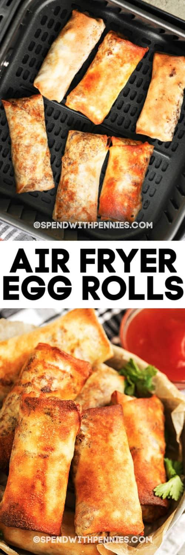 Imagen superior - Rollos de huevo en una freidora.  Imagen inferior - Rollos de huevo Air Fryer con escritura