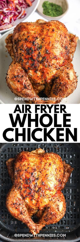 Air Fryer Whole Chicken en la freidora horneando luego una foto del pollo terminado en un plato con la escritura
