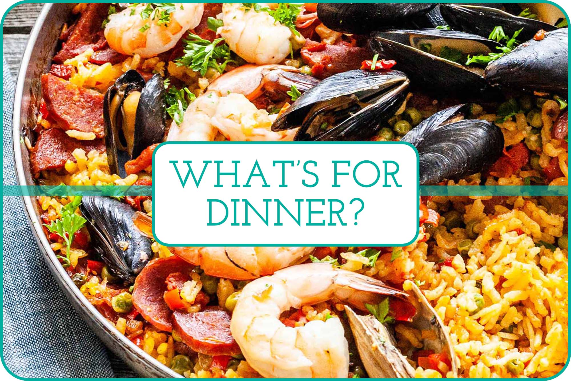"""What's for Dinner?"" with a photo of Seafood Paella"